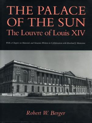 Image for The Palace of the Sun: The Louvre of Louis XIV