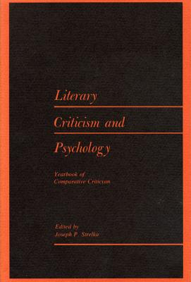 Image for Yearbook of Comparative Criticism, Vol. 7: Literary Criticism and Psychology (Yearbook of Comparative Criticism, V. 7)