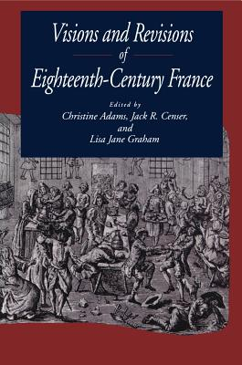Image for Visions and Revisions of Eighteenth-Century France