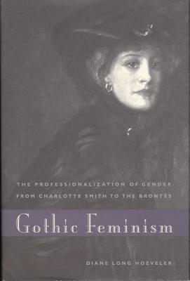 Image for Gothic Feminism: The Professionalization of Gender from Charlotte Smith to the Brontes