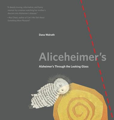 Image for Aliceheimers: Alzheimers Through the Looking Glass (Graphic Medicine)