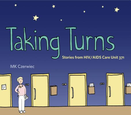 Image for Taking Turns: Stories from HIV/AIDS Care Unit 371 (Graphic Medicine)