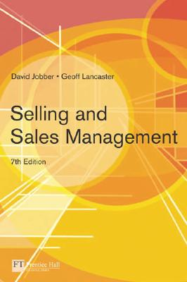 Selling and Sales Management (7th Edition), David Jobber  (Author), Geoffrey Lancaster (Author)