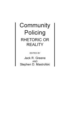 Community Policing: Rhetoric or Reality