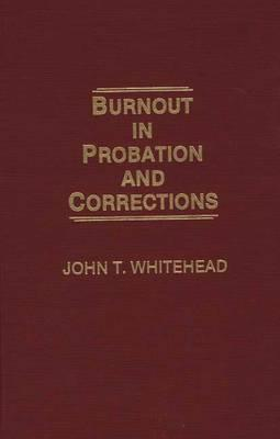Burnout in Probation and Corrections:, Whitehead, John T.