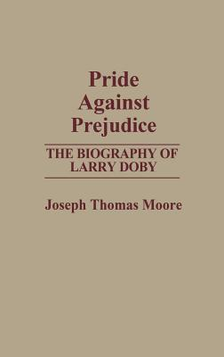Image for Pride Against Prejudice: The Biography of Larry Doby