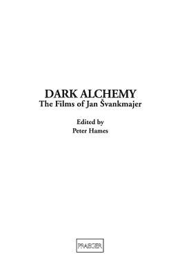 Image for Dark Alchemy: The Films of Jan Svankmajer