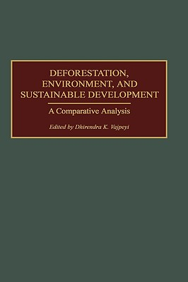 Image for Deforestation, Environment, and Sustainable Development: A Comparative Analysis