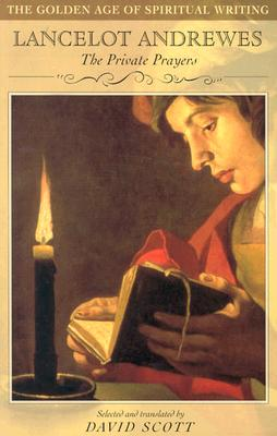 Image for Lancelot Andrewes - The Private Prayers (Golden Age of Spiritual Writing)