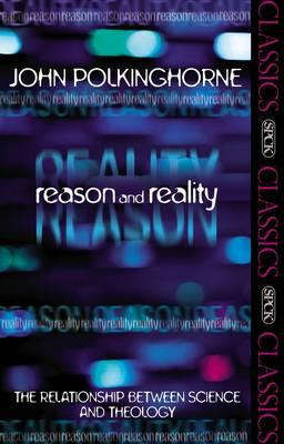 Image for Reason and Reality: The Relationship Between Science and Theology