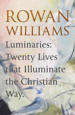 Image for Luminaries: Twenty Lives that Illuminate the Christian Way