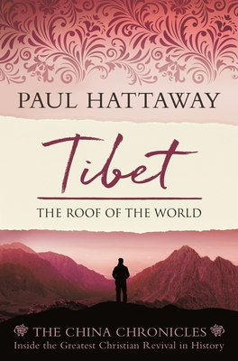 Image for Tibet: The Roof of the World. Inside the Largest Christian Revival in History (The China Chronicles)