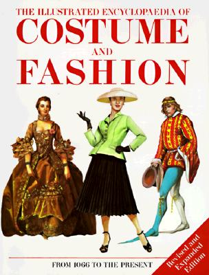 Image for The Illustrated Encyclopedia Of Costume And Fashion: From 1066 To The Present