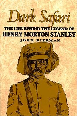 Image for Dark Safari: The Life Behind the Legend of Henry Morton Stanley