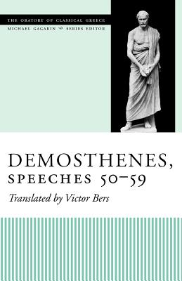 Demosthenes, Speeches 50-59 (The Oratory of Classical Greece, V. 6), Demosthenes