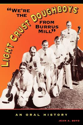 "Image for ""We're the Light Crust Doughboys from Burrus Mill"": An Oral History"