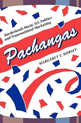 Image for Pachangas: Borderlands Music, U.S. Politics, and Transnational Marketing
