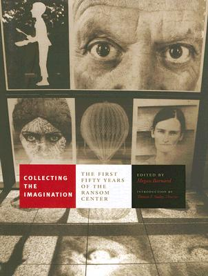 Image for Collecting the Imagination: The First Fifty Years of the Ransom Center (Harry Ransom Humanities Research Center Imprint Series)