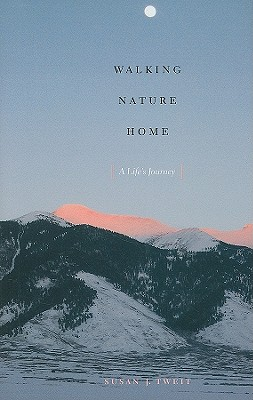 Image for Walking Nature Home A Life's Journey (Louann Atkins Temple Women & Culture Series)