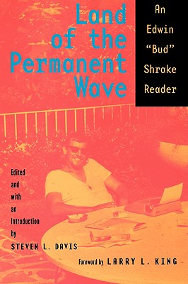 "Image for Land of the Permanent Wave: An Edwin ""Bud"" Shrake Reader (Southwestern Writers Collection)"