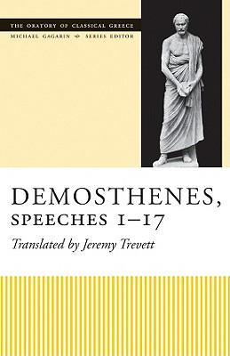 Image for Demosthenes, Speeches 1-17 (The Oratory of Classical Greece)