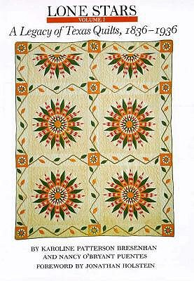 Image for Lone Stars: A Legacy of Texas Quilts, 1836-1936