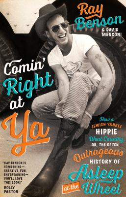 Image for Comin' Right at Ya: How a Jewish Yankee Hippie Went Country, or, the Often Outra
