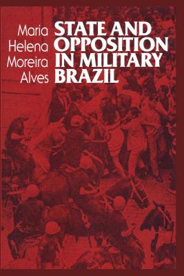 Image for State and Opposition in Military Brazil