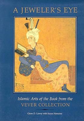 Image for A Jeweler's Eye : Islamic Arts of the Book from the Vever Collection