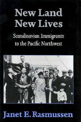 Image for New Land, New Lives: Scandinavian Immigrants to the Pacific Northwest