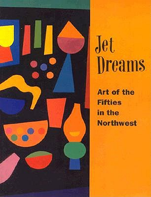 Jet Dreams: Art of the Fifties in the Northwest, Tacoma Art Museum; Douglas F. Cooley Memorial Art Gallery