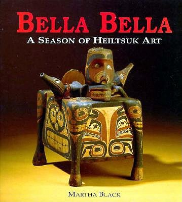 Image for Bella Bella: A Season of Heiltsuk Art