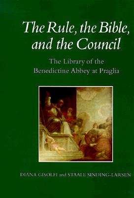 Image for The Rule, the Bible, and the Council: The Library of the Benedictine Abbey at Praglia (Monographs on the Fine Arts)