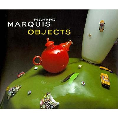 Image for Richard Marquis: Objects