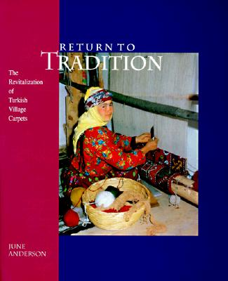 Return to Tradition: The Revitalization of Turkish Village Carpets, Anderson, June