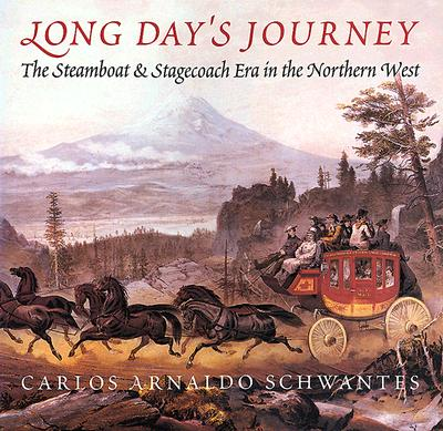 Image for Long Day's Journey: The Steamboat and Stagecoach Era in the Northern West