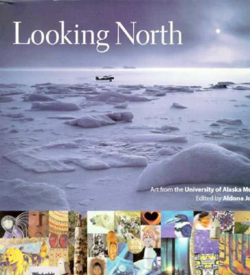 Image for LOOKING NORTH : ART FROM THE UNIVERSITY