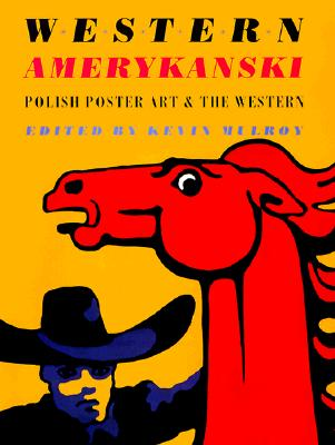 Image for Western Amerykanski: Polish Poster Art and the Western