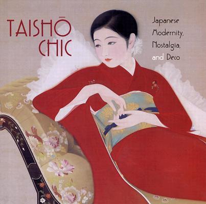 Image for Taisho Chic: Japanese Modernity, Nostalgia, and Deco