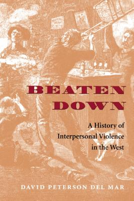 Image for Beaten Down: A History of Interpersonal Violence in the West