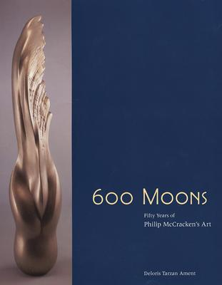 Image for 600 Moons: Fifty Years Of Philip Mccracken's Art