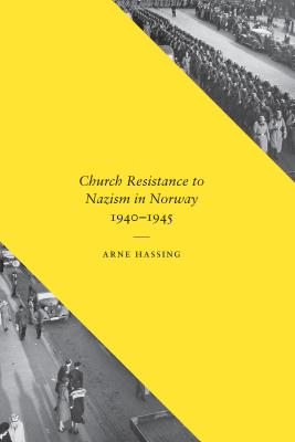 Image for Church Resistance to Nazism in Norway, 1940-1945 (New Directions in Scandinavian Studies)