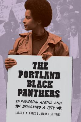 Image for The Portland Black Panthers: Empowering Albina and Remaking a City (V. Ethel Willis White Books)