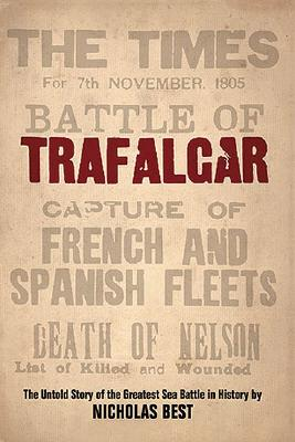 Image for Trafalgar: The Untold Story of the Greatest Sea Battle in History