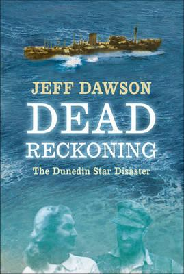Image for Dead Reckoning: The Dunedin Star Disaster