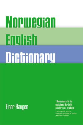Image for Norwegian-English Dictionary: A Pronouncing and Translating Dictionary of Modern Norwegian (Bokm�l and Nynorsk) with a Historical and Grammatical Introduction