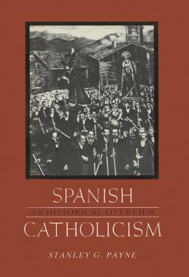 Image for Spanish Catholicism: An Historical Overview