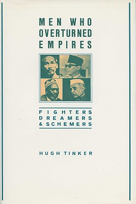 Image for Men Who Overturned Empires: Fighters, Dreamers, and Schemers