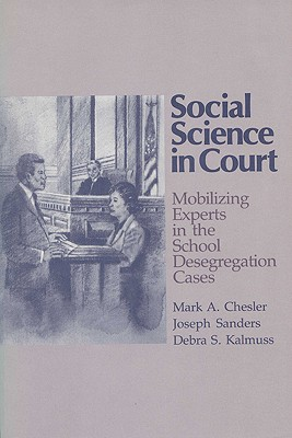 Image for Social Science in Court: Mobilizing Experts in the School Desegregation Cases