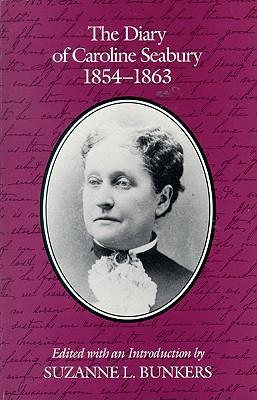 Image for The Diary of Caroline Seabury, 1854–1863